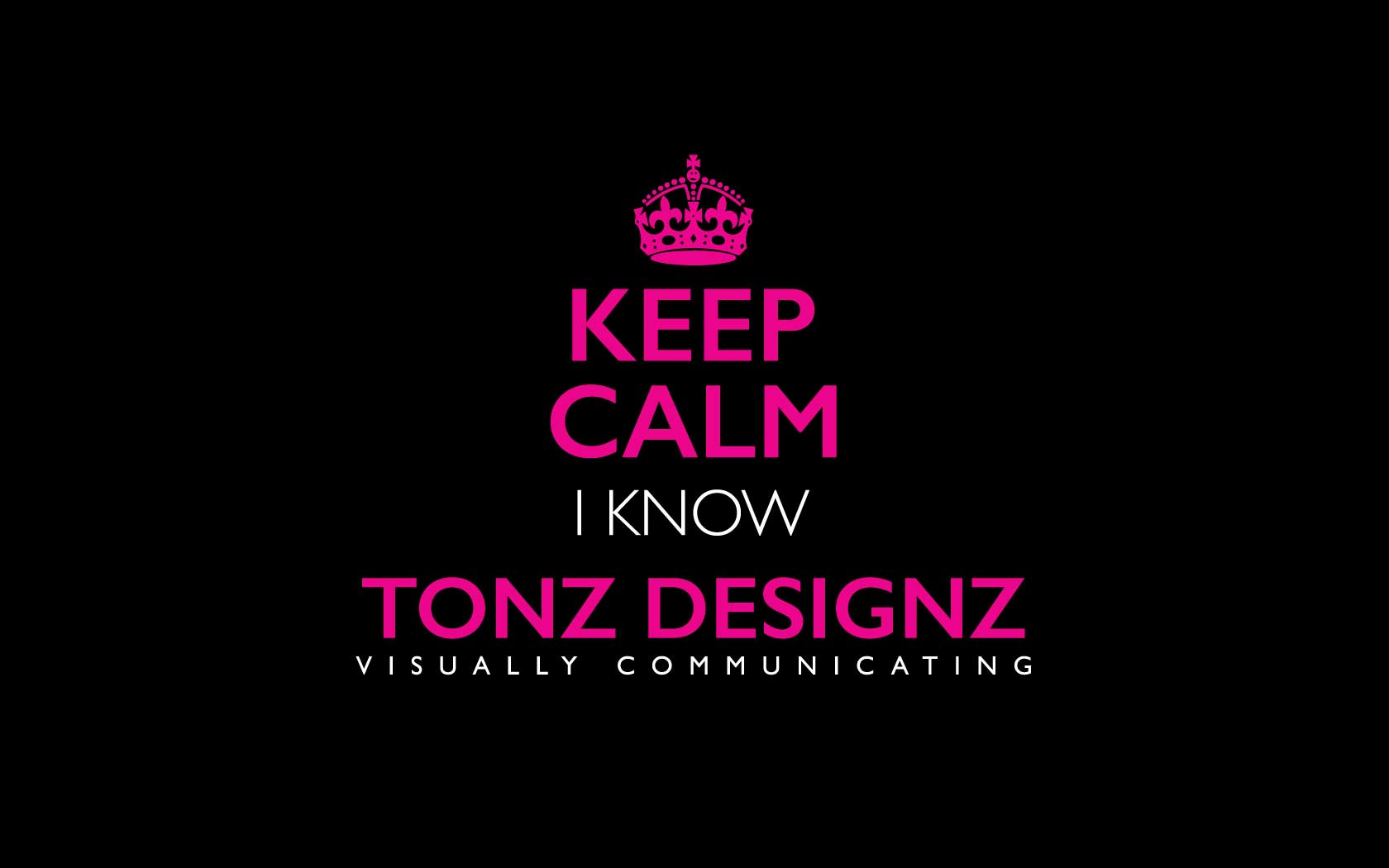 Keep Calm I know Tonz Designs poster